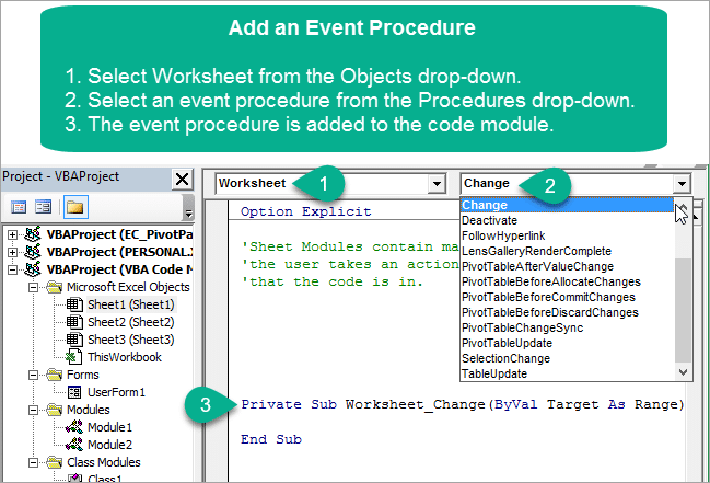 Add a VBA Event Procedure to the Sheet Code Module in the VB Editor