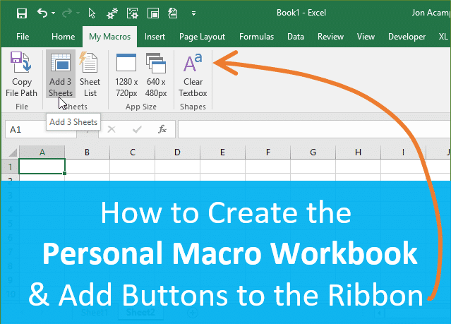 Create the Personal Macro Workbook and Add Buttons to the Ribbon