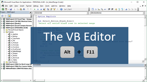 Open the VB Editor with Alt+F11
