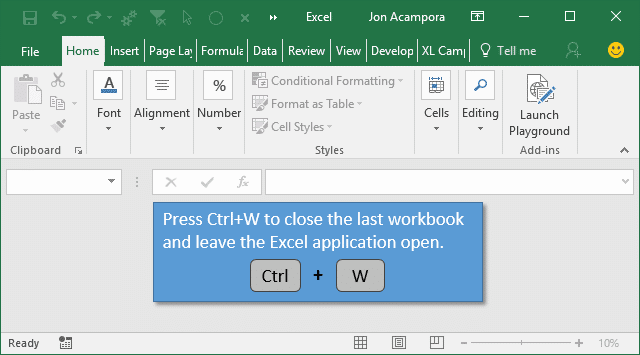 Press Ctrl W to Close Last Excel Workbook and Leave Application Open